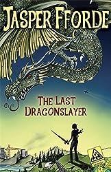 The Last Dragonslayer by Jasper Fforde (2010-11-01)