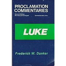 Luke (Proclamation Commentaries) by Frederick W. Danker (1987-09-03)