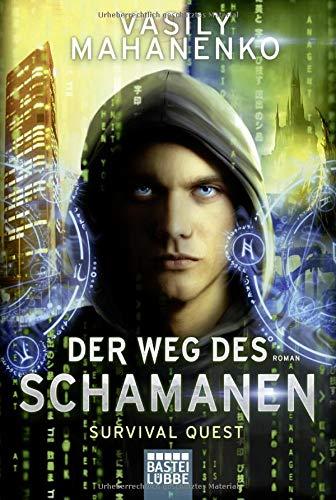 Survival Quest: Der Weg des Schamanen: Roman (Survival Quest-Serie, Band 1)