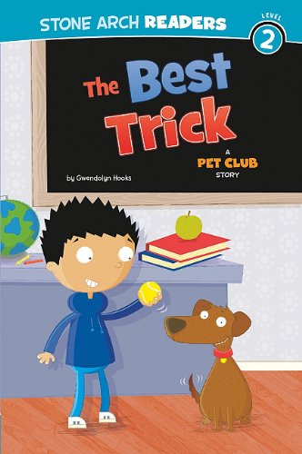 The Best Trick: A Pet Club Story (Pet Club: Stone Arch Readers, Level 2)