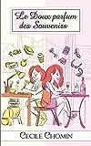 Telecharger Livres Le Doux parfum des Souvenirs (PDF,EPUB,MOBI) gratuits en Francaise