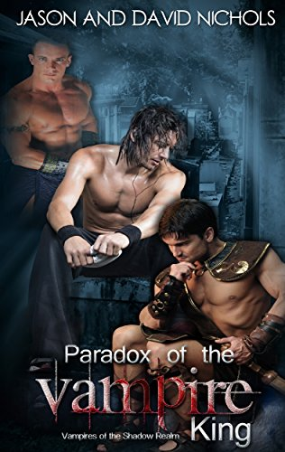Paradox of the Vampire King (Vampires of the Shadow Realm Book 1)