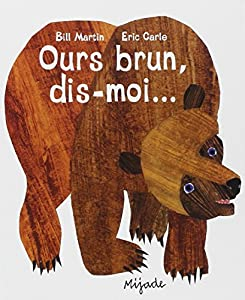 "Afficher ""Ours brun, dis-moi"""