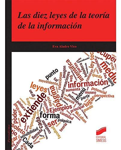 Las diez leyes de la teoría de la información (Ciencias de la Información) por Eva Aladro vico