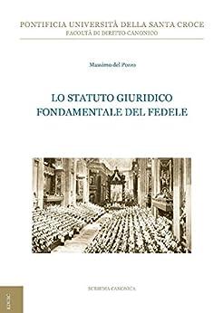 Lo statuto giuridico fondamentale del fedele di [Del Pozzo, Massimo]