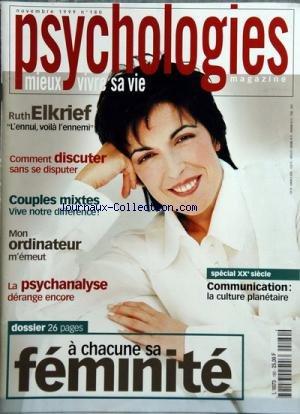 PSYCHOLOGIES MAGAZINE [No 180] du 01/11/1999 - ruth elkrief - l'ennui voila l'ennemi - comment discuter sans se disputer - couples mixtes - vive notre differences - mon ordinateur m'emeut - la psychanalyse derange encore - communication - la culture planetaire - a chacune sa feminite