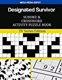 Designated Survivor Sudoku and Crossword Activity Puzzle Book: TV Series Edition