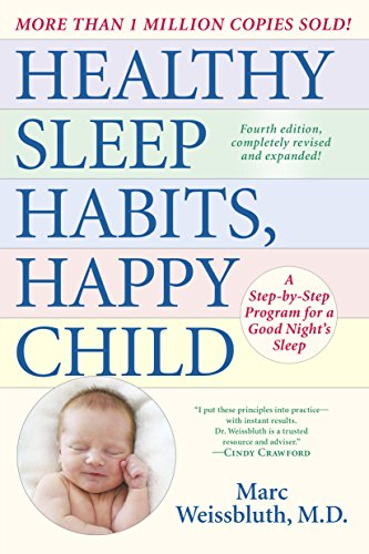 Healthy Sleep Habits, Happy Child, 4th Edition: A Step-by-Step Program for a Good Night's Sleep (English Edition)