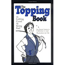 The Topping Book: Or Getting Good at Being Bad by Dossie Easton (1998-05-02)