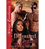 [ { Devoured by Doms [Doms of Destiny, Colorado 4] (Siren Publishing Menage Everlasting) } ] BY ( Author ) Feb-2014 [ Paperback ]