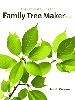 Official Guide to Family Tree Maker (2010) (English Edition) von [Pedersen, Tana L.]