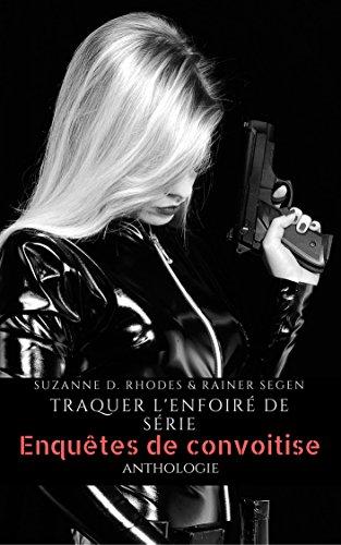 Couverture du livre Traquer l'enfoiré de série: Enquêtes de convoitise - anthologie