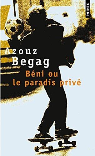 Beni Ou Le Paradis Prive (French Edition) by Azouz Begag (1992-01-14)