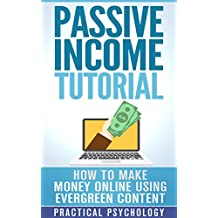 Passive Income: How to Make Money Online using Evergreen Content (English Edition)