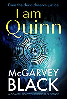 I Am Quinn: a compelling psychological suspense thriller by [Black, McGarvey]