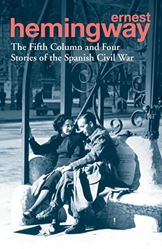 The Fifth Column and Four Stories of the Spanish Civil War por Ernest Hemingway