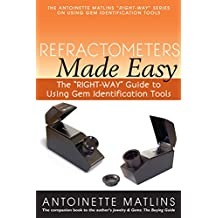 """Refractometers Made Easy: The """"RIGHT-WAY"""" Guide to Using Gem Identification Tools"""