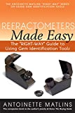 Refractometers Made Easy (Right-way Series to Using Gem Identification Tools)