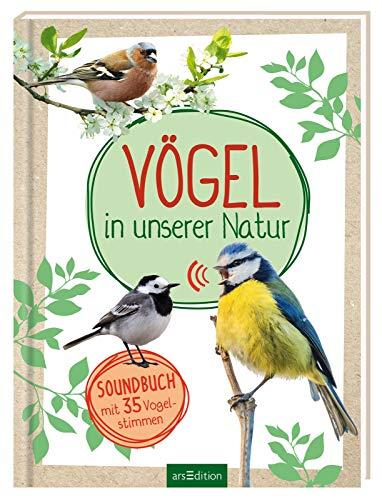 Vögel in unserer Natur: Soundbuch mit 35 Vogelstimmen -