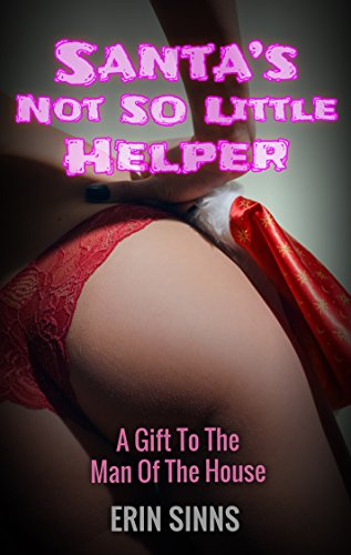 Santa's Not So Little Helper: A Gift To The Man Of The House (English Edition) Santas Sexy Little Helper