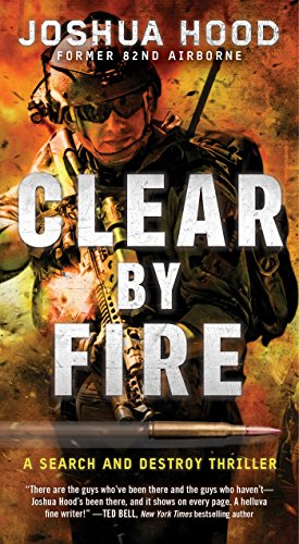 Clear by Fire: A Search and Destroy Thriller (English Edition)