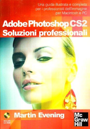 Adobe Photoshop CS2. Soluzioni professionali. Con CD-ROM