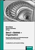 Beruf - Betrieb - Organisation: Innovative Perspektiven der Betriebspädagogik und beruflichen Weiterbildung