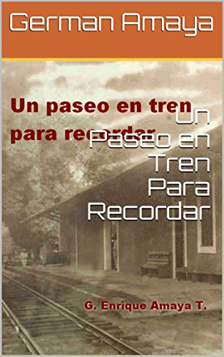 Un Paseo en Tren Para Recordar eBook: Amaya, German: Amazon.es ...