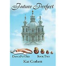 Future Perfect (Dancefutures Book 2)
