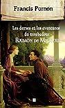 Les dames et les aventures du troubadour Raimon de Miraval par Pornon