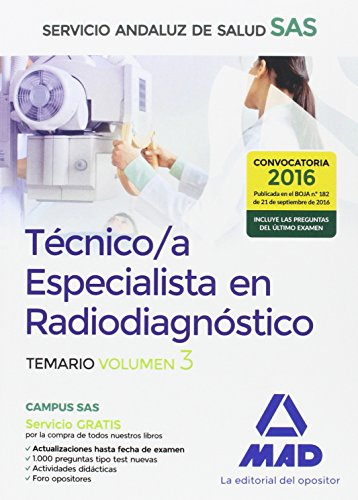 Técnicos Especialistas en Radiodiagnóstico del Servicio Andaluz de Salud. Temario específico: Técnico/a Especialista en Radiodiagnóstico del Servicio Andaluz de Salud. Temario específico volumen 3