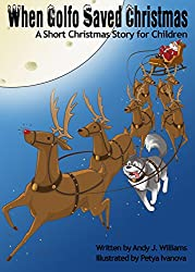 When Golfo Saved Christmas: A short Christmas story for children