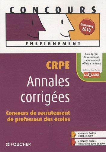 Annales corriges CRPE : Concours de recrutement de professeur des coles (Ancienne Edition)