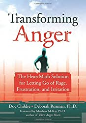 Transforming Anger: The Heartmath Solution for Letting Go of Rage, Frustration, and Irritation by Doc Childre (2003-06-06)