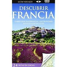 Descubrir Francia (Guías Visuales) (DESCUBRIR EN COCHE)