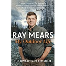 My Outdoor Life by Ray Mears (2014-07-29)