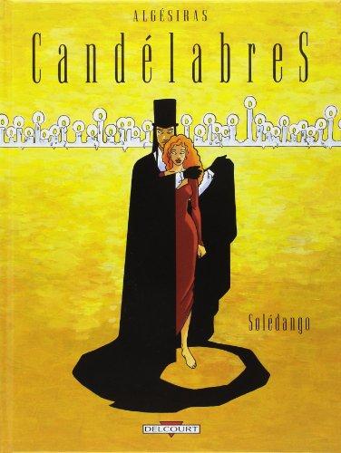 Candélabres, Tome 1 : Soledango