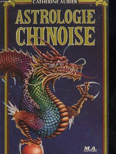 Astrologie chinoise par Catherine Aubier