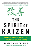 The Spirit of Kaizen: Creating Lasting Excellence One Small Step at a Time: Creating Lasting Excellence One Small Step at a Time (EBOOK)