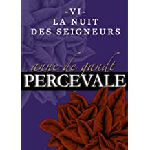 Percevale - VI. La Nuit des seigneurs