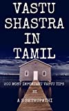 VASTU SHASTRA IN TAMIL (Tamil edition): 200 MOST IMPORTANT VASTU TIPS