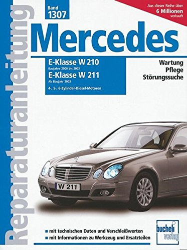 Motoren-bücher (Mercedes E-Klasse Diesel, Vier-, Fünf- und Sechszylinder: Serie W210, 2000-2002 / Serie W211, ab 2003 / 2.2/2.7/3.0/3.2 Liter (Reparaturanleitungen))