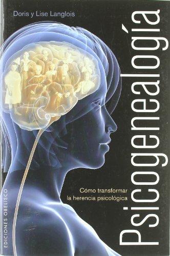 Psicogenealogía: cómo transformar la herencia psicológica (PSICOLOGÍA) por DORIS LANGLOIS