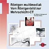 Röntgen multimedial: Vom Röntgenbild zur Mehrschicht-CT. CD-ROM für Windows 95 od. höher.