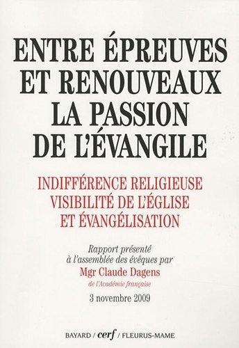 Entre épreuves et renouveaux : la passion de l'évangile : Indifférence religieuse, visibilité de l'Eglise et évangélisation