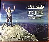 Joey Kelly. Hysterie des Körpers. Der Lauf meines Lebens. 900km allein zu Fuß durch Deutschland.