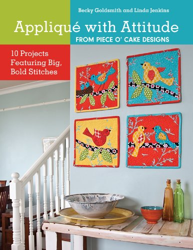 Applique with Attitude from Piece O'Cake Designs: 10 Projects Featuring Big, Bold Stitches (English Edition) - 10 Applique
