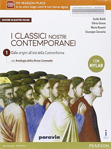 Classici nostri contemporanei. Con Divina commedia. Ediz. mylab. Per le Scuole superiori. Con e-book. Con espansione online: 1
