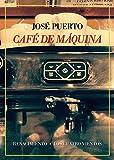 Café de máquina: Anecdotario (Los Cuatro Vientos)