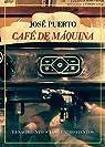 Café de máquina: Anecdotario par Puerto